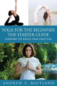 Yoga for the Beginner