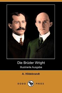 Die Bruder Wright (Illustrierte Ausgabe) (Dodo Press)