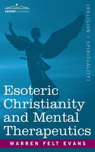 Esoteric Christianity and Mental Therapeutics