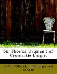 Sir Thomas Urquhart of Cromartie knight