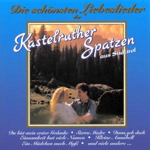 Die Schönsten Liebeslieder D.Kastelruther Spatzen