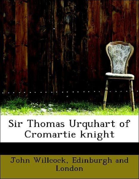 Sir Thomas Urquhart of Cromartie knight - zum Schließen ins Bild klicken