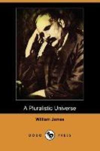 A Pluralistic Universe (Dodo Press)