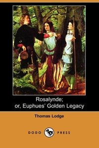 Rosalynde; Or, Euphues' Golden Legacy