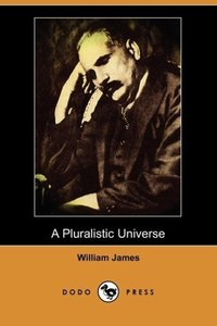 A Pluralistic Universe (Dodo Press)