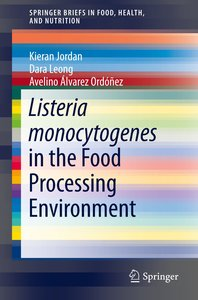 Listeria Monocytogenes in the Food Processing Environment