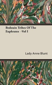 Bedouin Tribes of the Euphrates -Vol I
