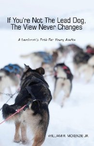 If You\'re Not the Lead Dog, the View Never Changes