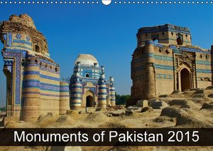 Monuments of Pakistan 2015 (Wall Calendar 2015 DIN A3 Landscape)