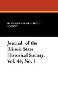 Journal of the Illinois State Historical Society, Vol. 44, No. 1