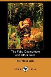 The Fairy Godmothers and Other Tales (Dodo Press)