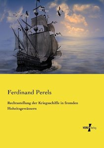 Rechtsstellung der Kriegsschiffe in fremden Hoheitsgewässern