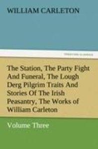 The Station, The Party Fight And Funeral, The Lough Derg Pilgrim