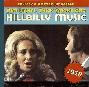 Dim Lights,Thick Smoke And Hillbilly Music 1970