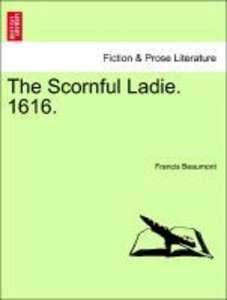 The Scornful Ladie. 1616.