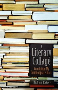 A Literary Collage: Annotating My Commonplace Book