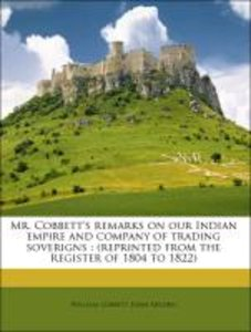 Mr. Cobbett's remarks on our Indian empire and company of tradin