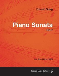 Piano Sonata Op.7 - For Solo Piano (1865)
