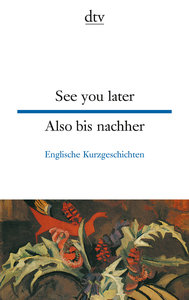 See you later / Also bis nachher