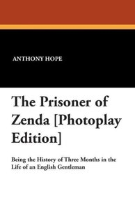 The Prisoner of Zenda [Photoplay Edition]