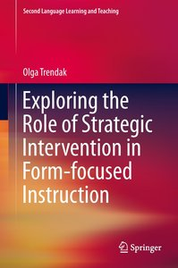 Exploring the Role of Strategic Intervention in Form-focused Ins