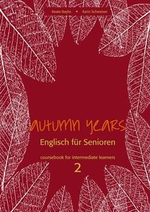 Autumn Years for Intermediate Learners. Coursebook