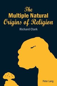 The Multiple Natural Origins of Religion