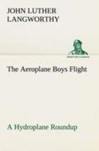 The Aeroplane Boys Flight A Hydroplane Roundup