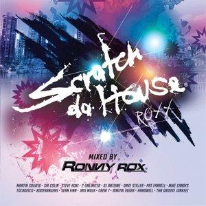 """Scratch Da House """"Roxx"""""""