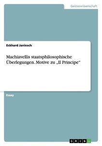 """Machiavellis staatsphilosophische Überlegungen. Motive zu """"Il Pr"""