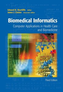 Biomedical Informatics: Computer Applications in Health Care and