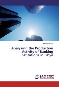 Analyzing the Production Activity of Banking Institutions in Lib