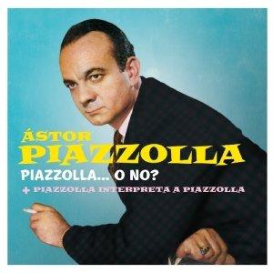 Piazzolla...O NO?/Piazzolla Interpreta A Piazzoll