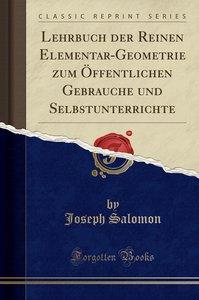 Lehrbuch der Reinen Elementar-Geometrie zum Öffentlichen Gebrauc