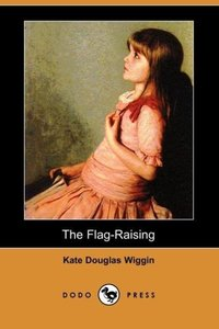 The Flag-Raising (Dodo Press)