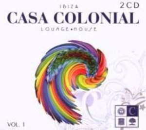 Ibiza Casa Colonial Lounge-House Vol.1