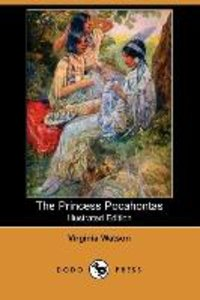 The Princess Pocahontas (Illustrated Edition) (Dodo Press)