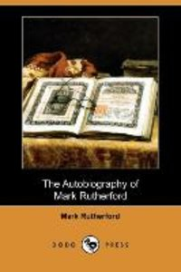The Autobiography of Mark Rutherford (Dodo Press)