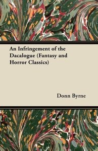 An Infringement of the Dacalogue (Fantasy and Horror Classics)