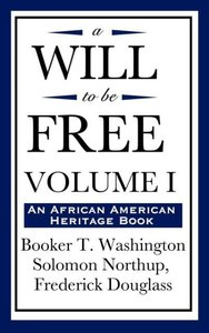 A Will to Be Free, Vol. I (an African American Heritage Book)