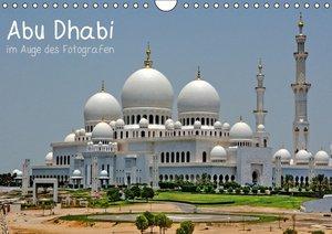 Abu Dhabi im Auge des Fotografen (Wandkalender 2016 DIN A4 quer)