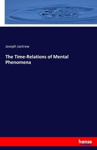 The Time-Relations of Mental Phenomena
