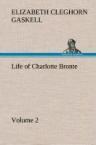 Life of Charlotte Bronte - Volume 2