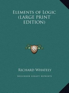 Elements of Logic (LARGE PRINT EDITION)