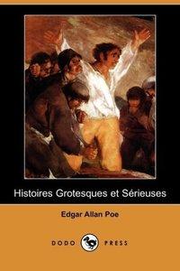 Histoires Grotesques Et Serieuses (Dodo Press)