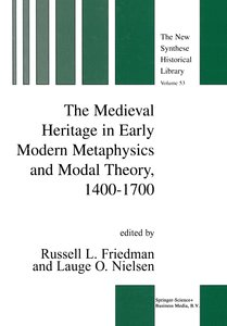 The Medieval Heritage in Early Modern Metaphysics and Modal Theo