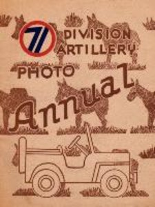 The 71st Division Artillery Photo Annual