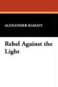 Rebel Against the Light