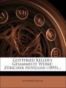 Gottfried Keller's Gesammelte Werke: Züricher Novellen (1895)...