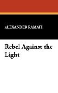 Rebel Against the Light